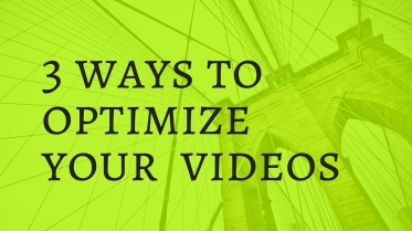 3 ways to optimize your videos